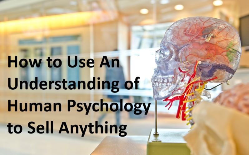 Title_How_to_Use_An_Understanding_of_Human_Psychology_to_Sell_Anything